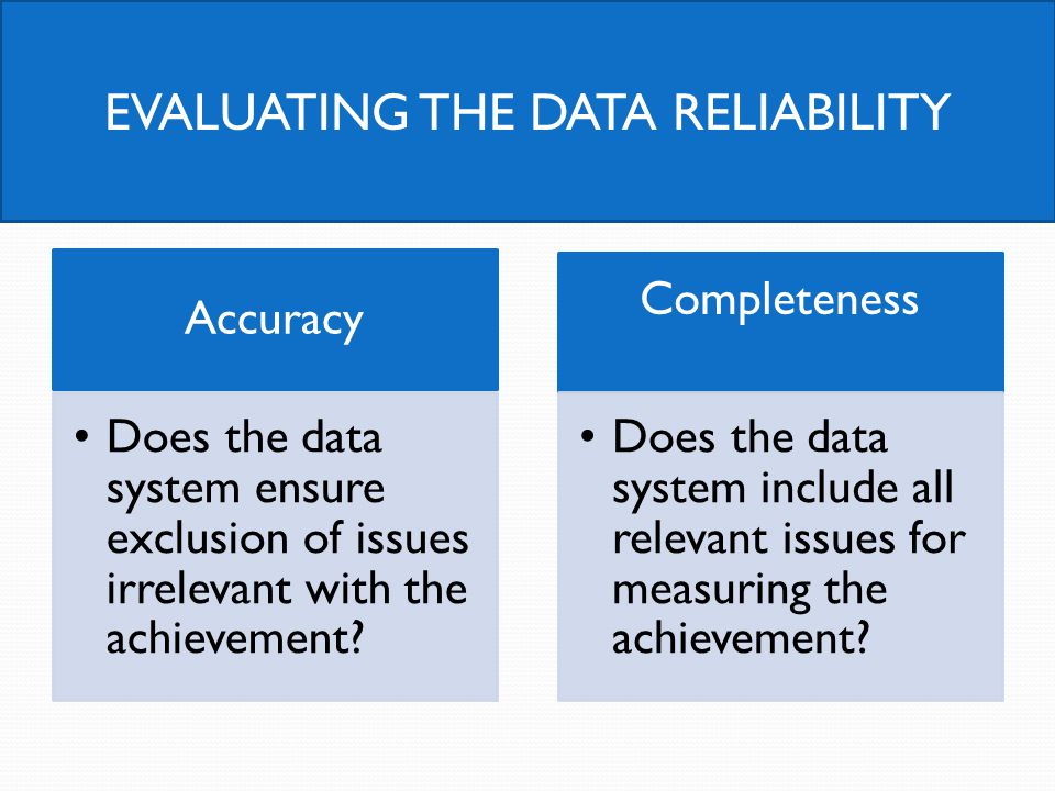 Accuracy Does the data system ensure exclusion of issues irrelevant with the achievement.