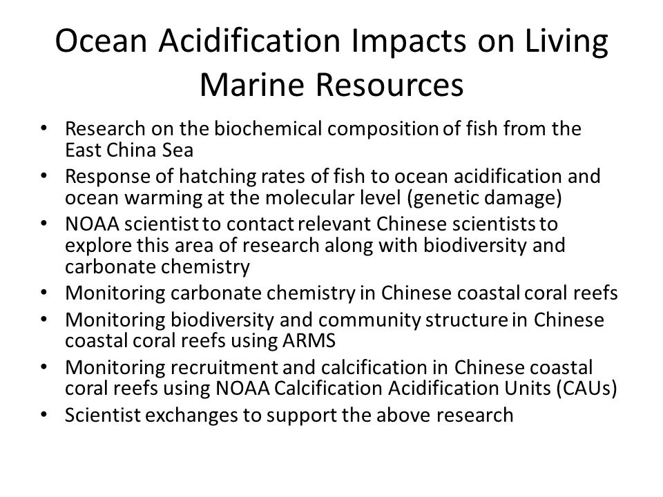 Harmful Algal Blooms Sharing information, experiences and techniques on monitoring, prediction, control and prevention of red tides Joint research on early warning and control of red tides Effects of HABs on living marine resources and techniques to mitigate the effects Engagement by China in IOC/IPHAB Exchange points of contacts and websites US to provide information on legislation