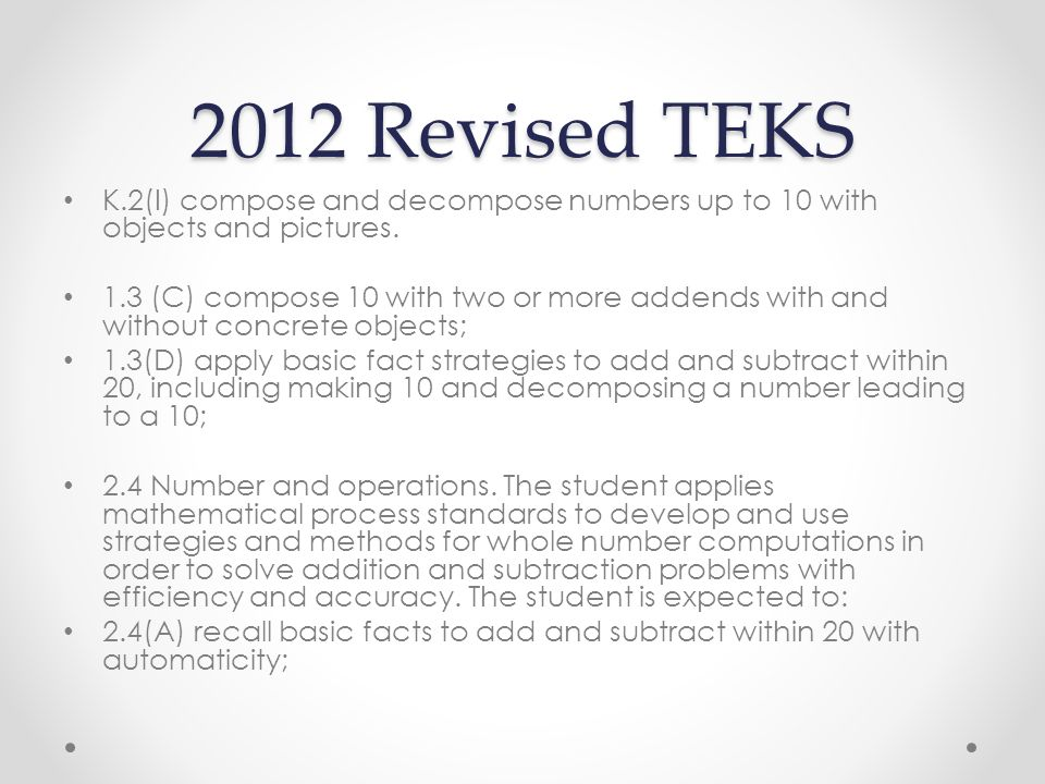 2012 Revised TEKS K.2(I) compose and decompose numbers up to 10 with objects and pictures.