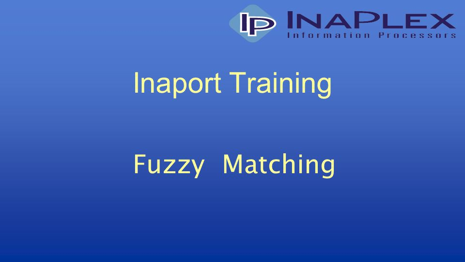 © Copyright 2010 InaPlex Inc Example – Match Tab Specify the base match criteria Source and target match expressions Boundary scores for no, possible, good matches Cluster Match covered later