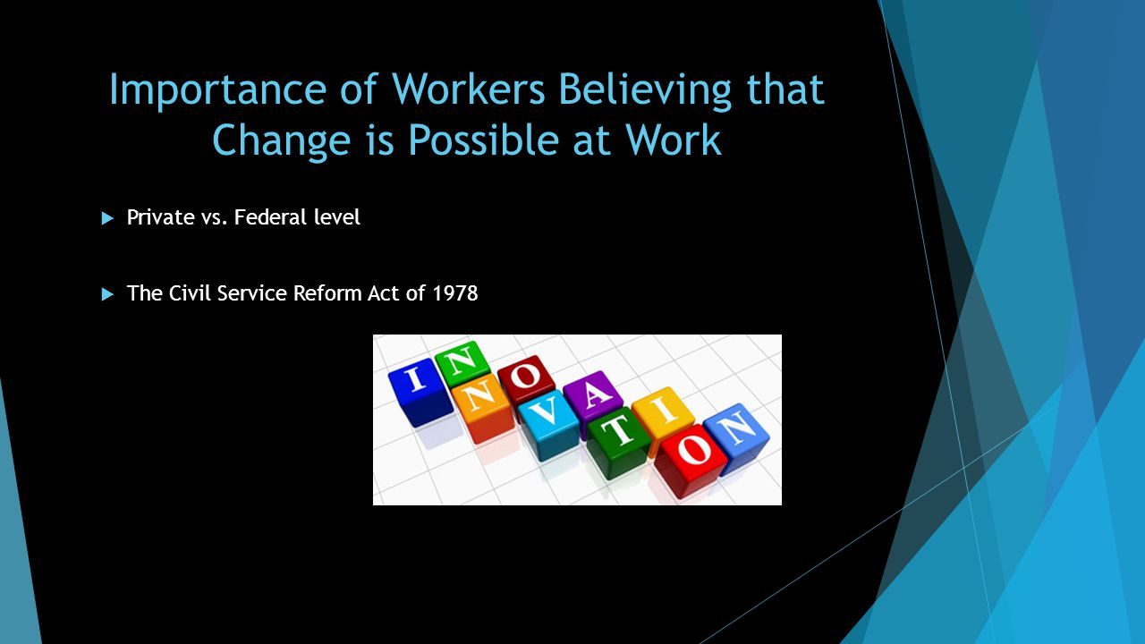 Importance of Workers Believing that Change is Possible at Work  Private vs.
