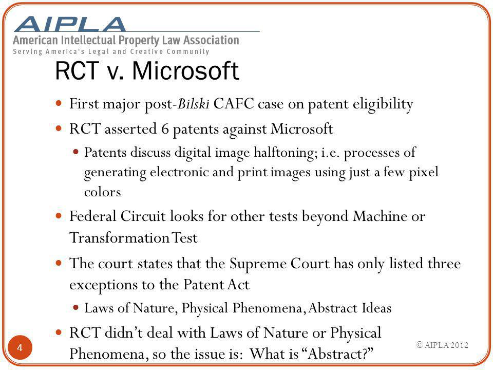 RCT v. Microsoft First major post-Bilski CAFC case on patent eligibility RCT asserted 6 patents against Microsoft Patents discuss digital image halfto