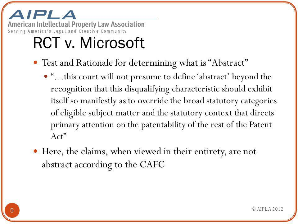 "RCT v. Microsoft Test and Rationale for determining what is ""Abstract"" ""…this court will not presume to define 'abstract' beyond the recognition that"