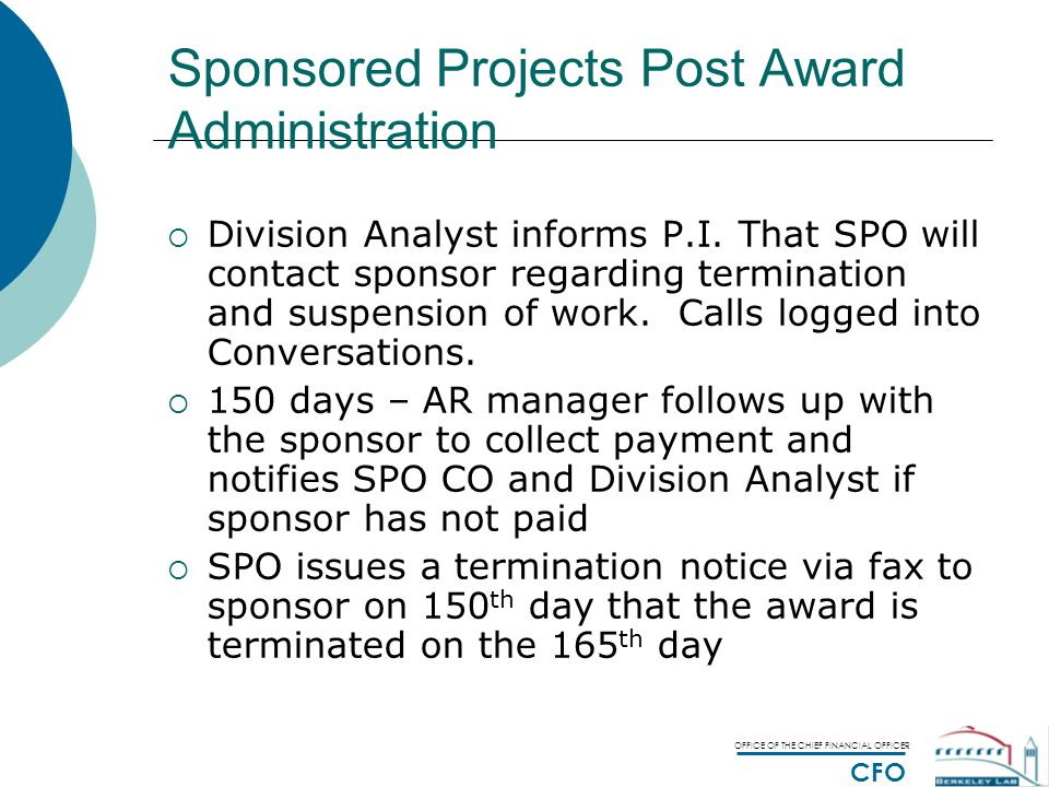 OFFICE OF THE CHIEF FINANCIAL OFFICER CFO Sponsored Projects Post Award Administration  Division Analyst informs P.I.