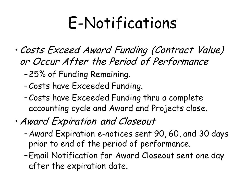 E-Notifications Costs Exceed Award Funding (Contract Value) or Occur After the Period of Performance –25% of Funding Remaining.