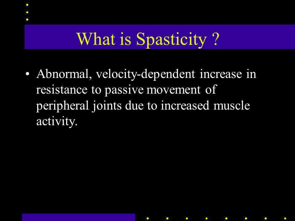 What is Spasticity .