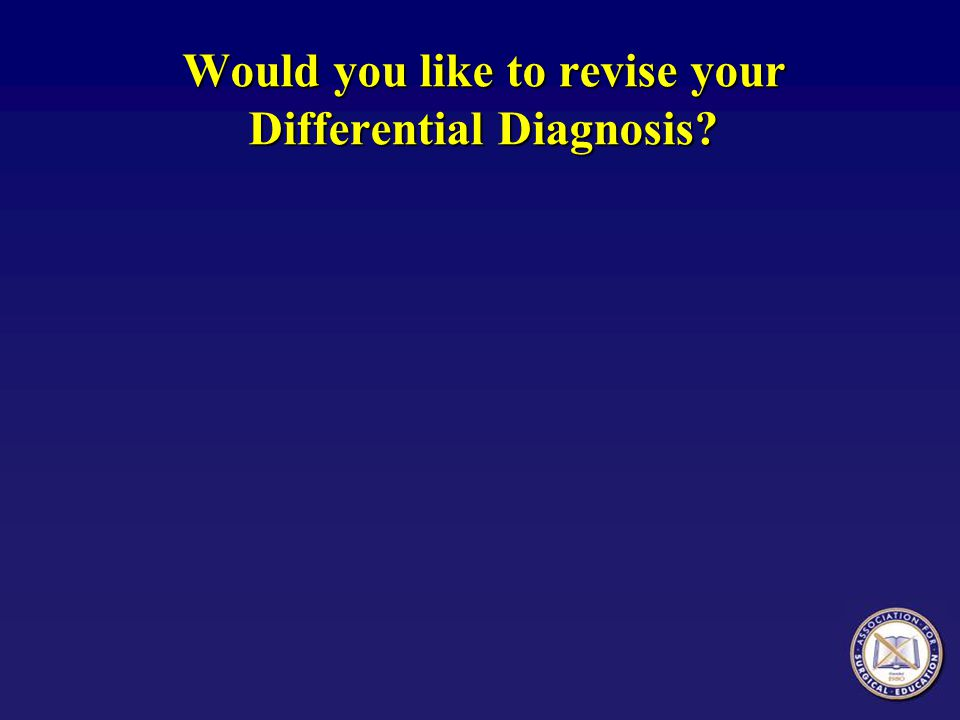 Revised Differential Diagnosis  Pulmonary Embolism  Heart Failure / Pulmonary Edema  MI  Aspiration pneumonitis
