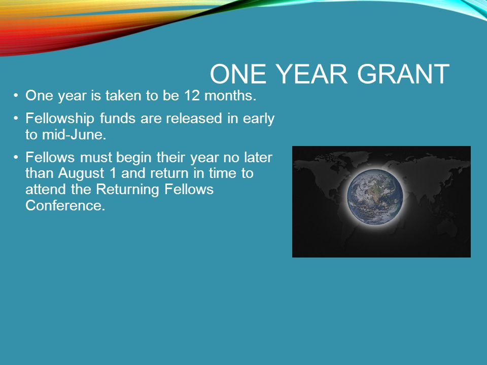 ONE YEAR GRANT One year is taken to be 12 months.