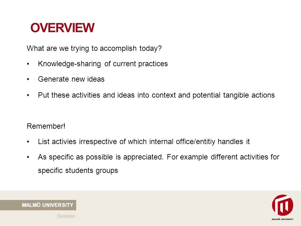 2010 05 04 MALMÖ UNIVERSITY Sweden OVERVIEW What are we trying to accomplish today.