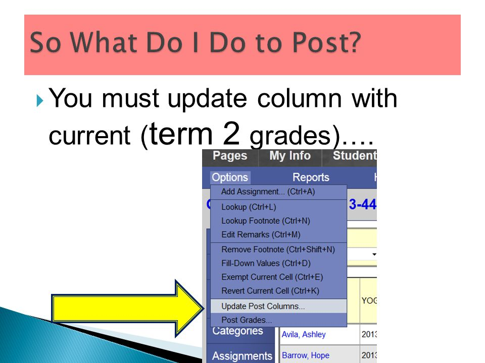  You must update column with current ( term 2 grades)….