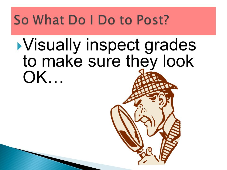  Visually inspect grades to make sure they look OK…