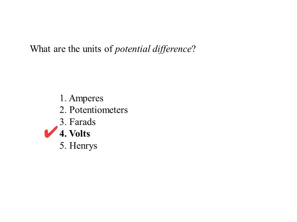 What are the units of potential difference.1. Amperes 2.