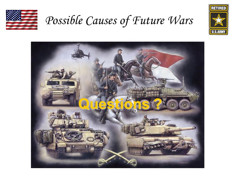 Questions ? Possible Causes of Future Wars