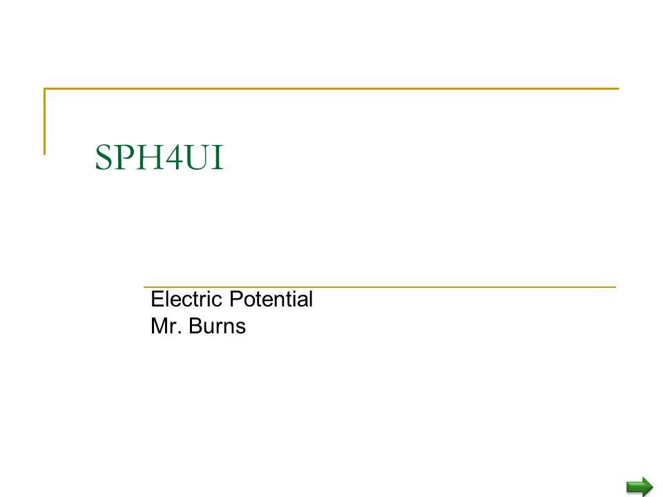 SPH4UI Electric Potential Mr. Burns