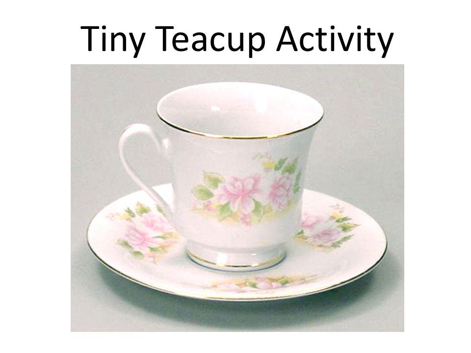 Tiny Teacup Activity