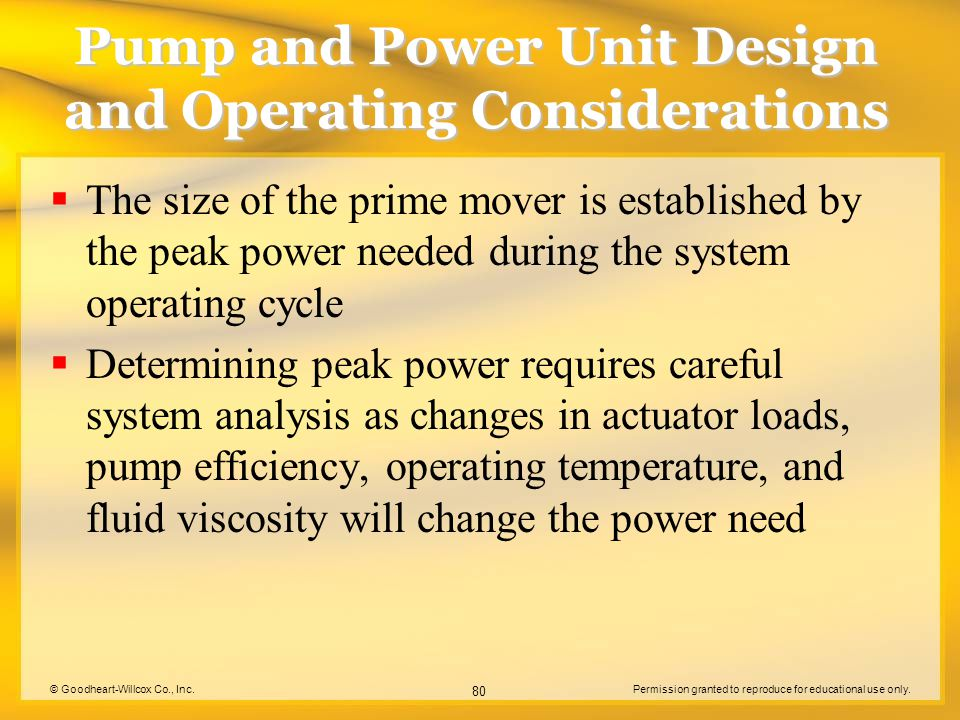 © Goodheart-Willcox Co., Inc.Permission granted to reproduce for educational use only. 80 Pump and Power Unit Design and Operating Considerations  Th