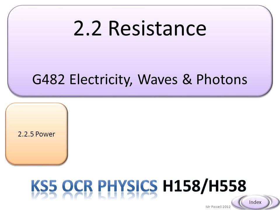 Mr Powell 2012 Index f) define the kilowatt-hour (kW h) as a unit of energy; http://en.wikipedia.org/wiki/Kilowatt_hour The kilowatt hour, or kilowatt-hour, (symbol kW·h, kW h or kWh) is a unit of energy equal to 1000 watt hours or 3.6MJ.