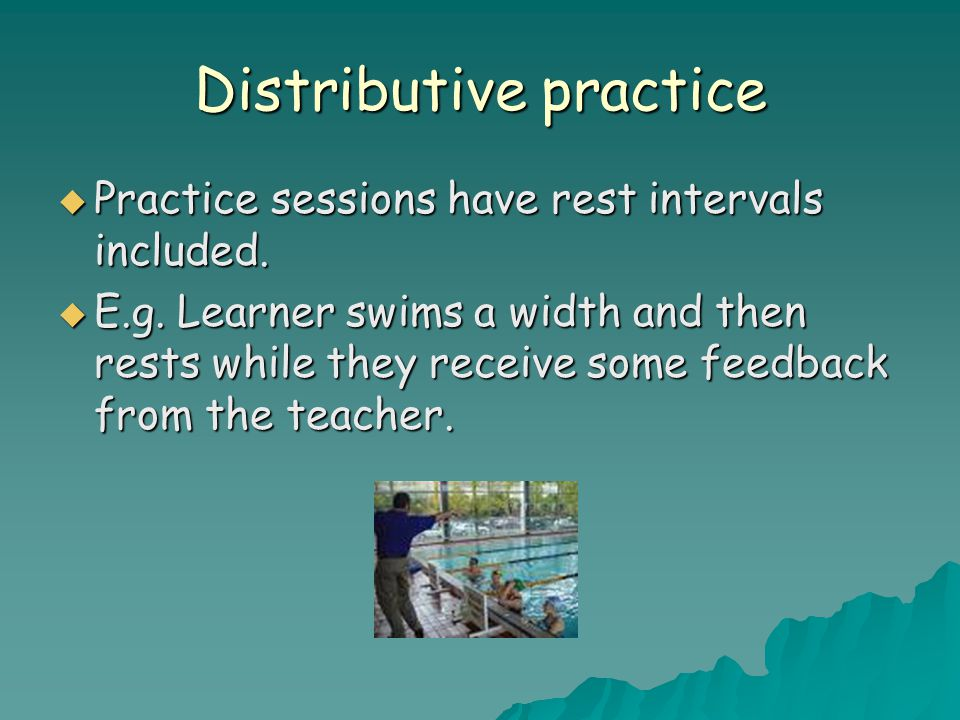 Distributive practice  Practice sessions have rest intervals included.