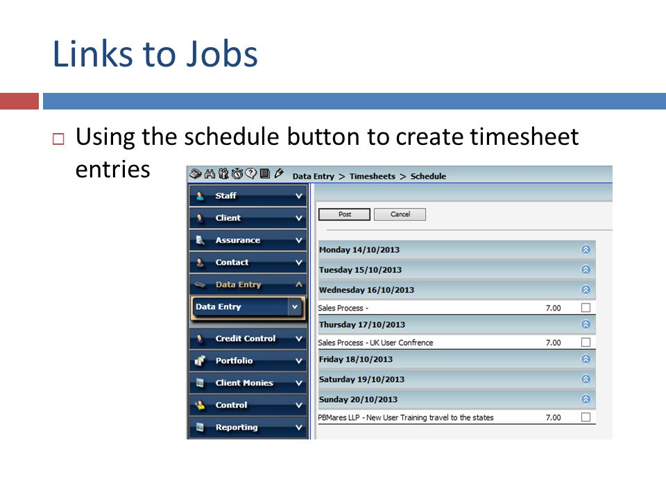 Links to Jobs  Using the schedule button to create timesheet entries