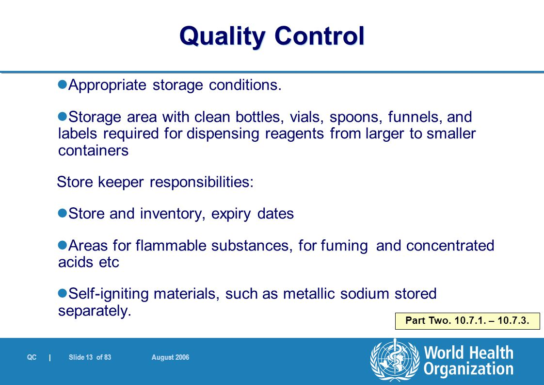 QC | Slide 13 of 83 August 2006 Appropriate storage conditions.