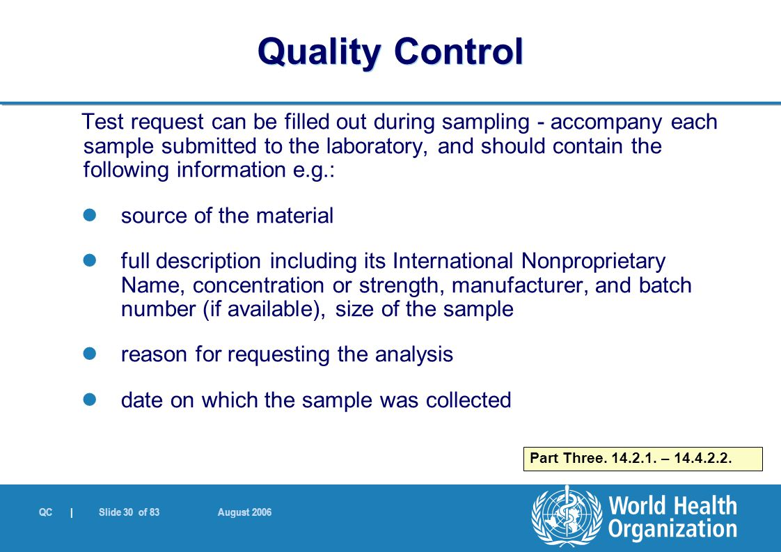 QC | Slide 30 of 83 August 2006 Test request can be filled out during sampling - accompany each sample submitted to the laboratory, and should contain