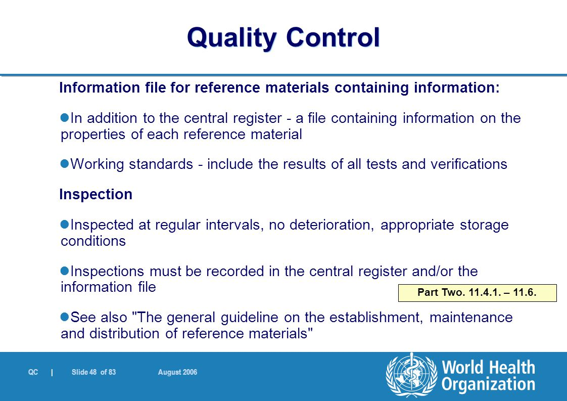 QC | Slide 48 of 83 August 2006 Information file for reference materials containing information: In addition to the central register - a file containi