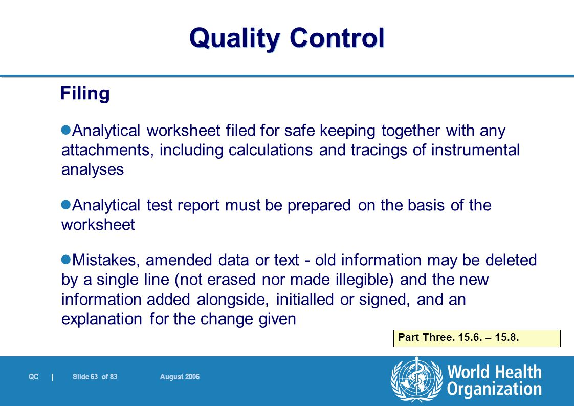 QC | Slide 63 of 83 August 2006 Filing Analytical worksheet filed for safe keeping together with any attachments, including calculations and tracings