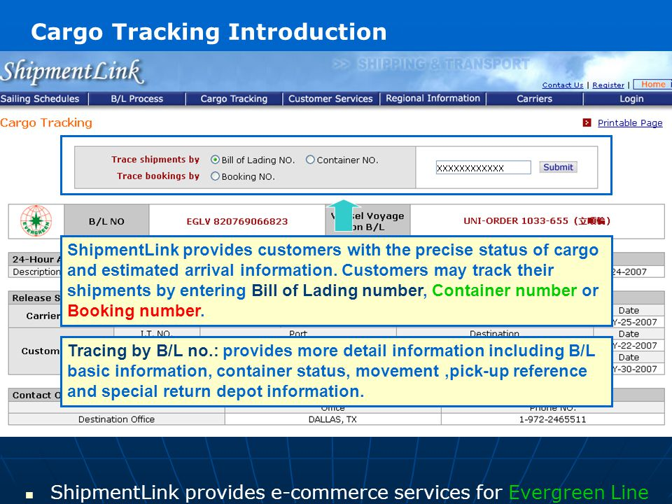 ShipmentLink provides customers with the precise status of cargo and estimated arrival information. Customers may track their shipments by entering Bi