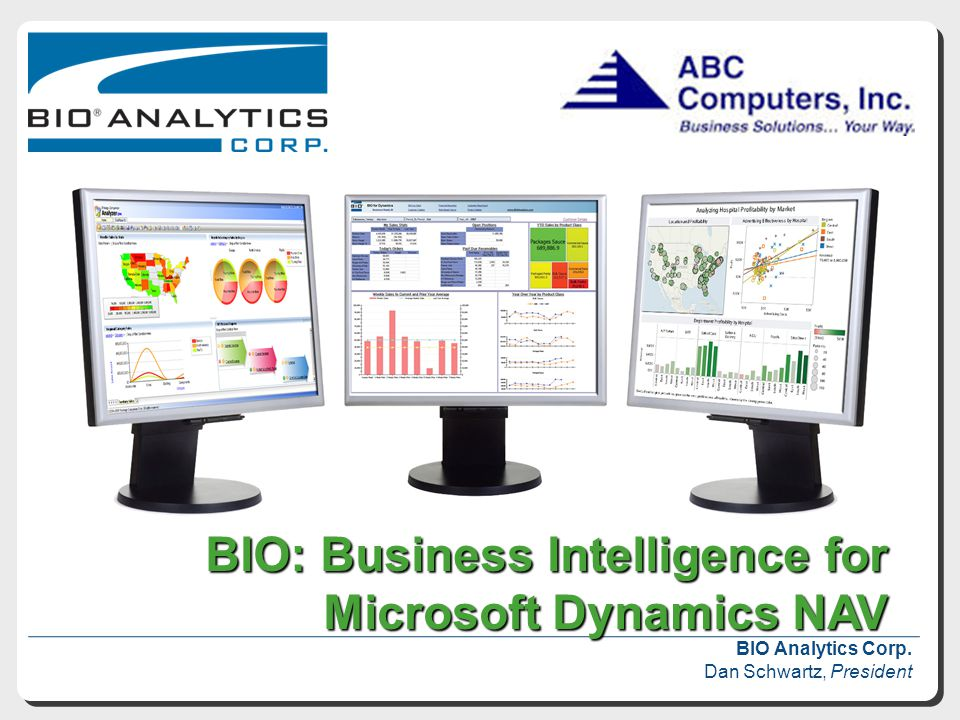 BIO: Business Intelligence for Microsoft Dynamics NAV BIO: Business Intelligence for Microsoft Dynamics NAV BIO Analytics Corp.