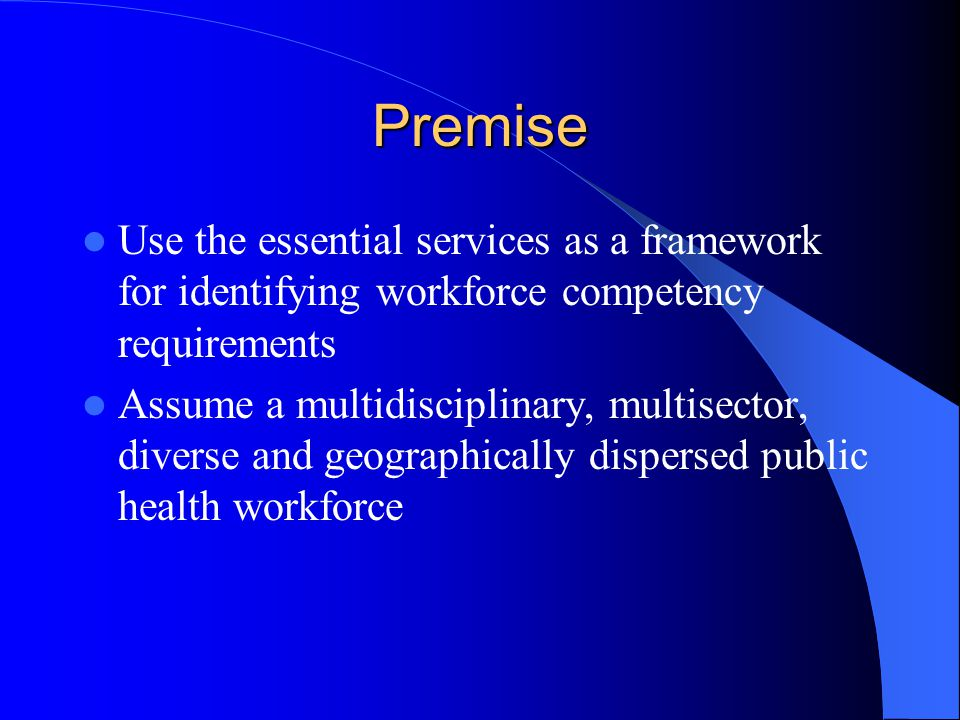 VISION A competent workforce able to perform the essential public health services