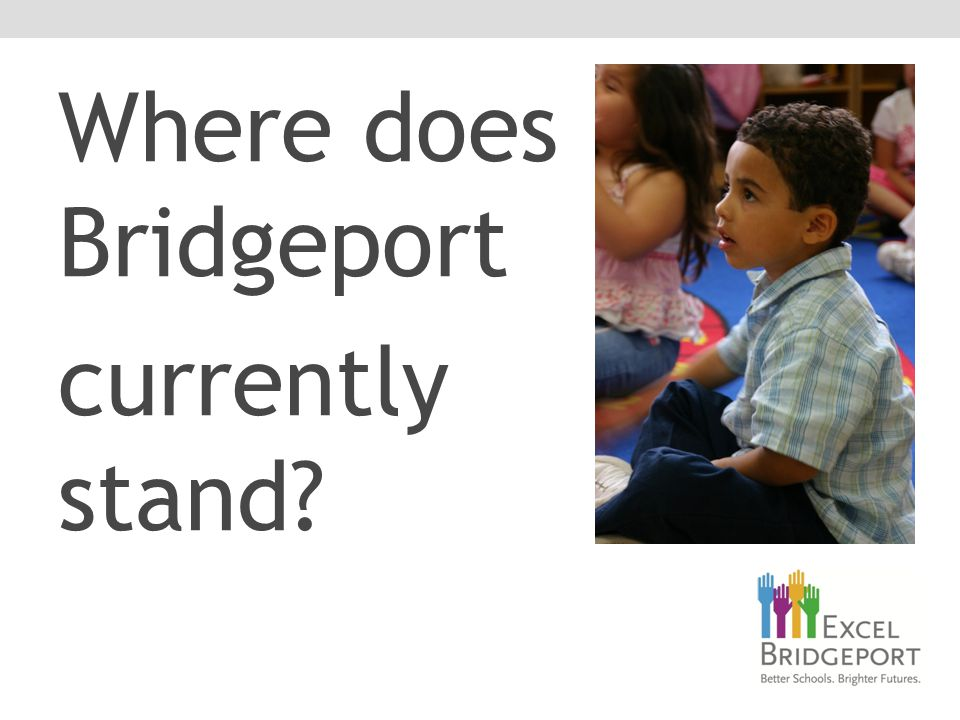 Where does Bridgeport currently stand