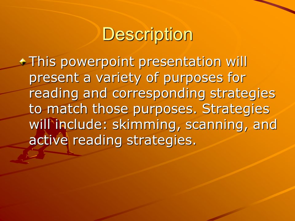 Description This powerpoint presentation will present a variety of purposes for reading and corresponding strategies to match those purposes. Strategi