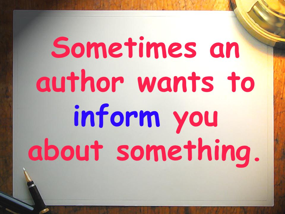 Sometimes an author wants to inform you about something.