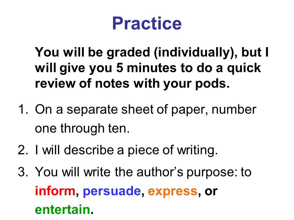 Answers 1.Entertain 2. Inform 3. Persuade 4. Entertain 5.