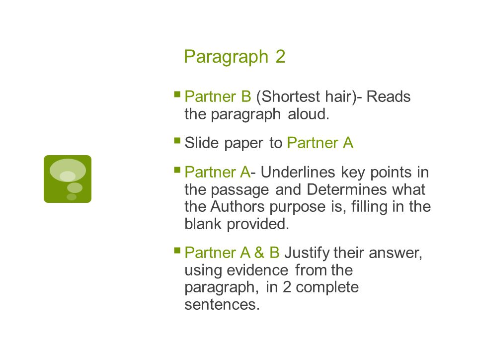 Paragraph 2  Partner B (Shortest hair)- Reads the paragraph aloud.