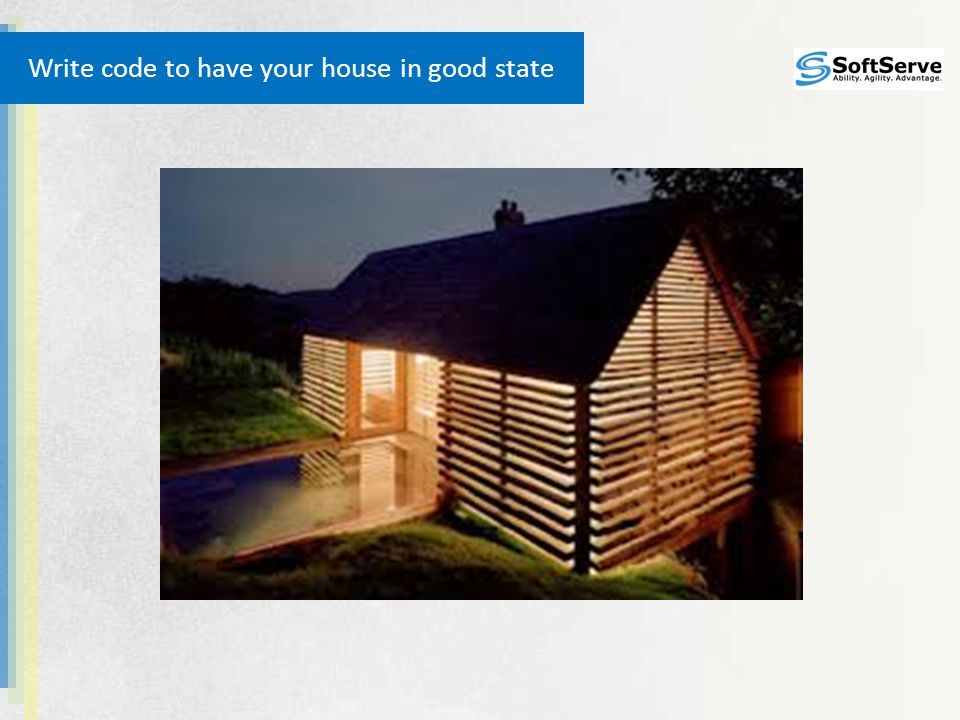 Write code to have your house in good state