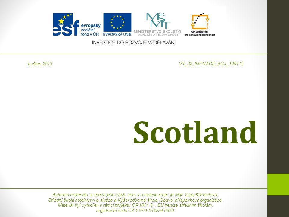 Scotland Autorem materiálu a všech jeho částí, není-li uvedeno jinak, je Mgr. Olga Klimentová. Střední škola hotelnictví a služeb a Vyšší odborná škol