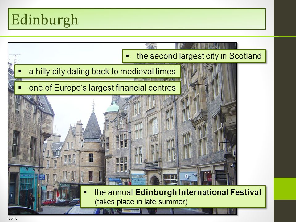 Edinburgh obr. 5  the second largest city in Scotland  one of Europe's largest financial centres  a hilly city dating back to medieval times  the