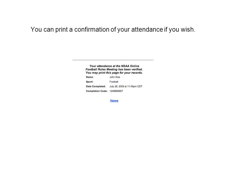 You can print a confirmation of your attendance if you wish.