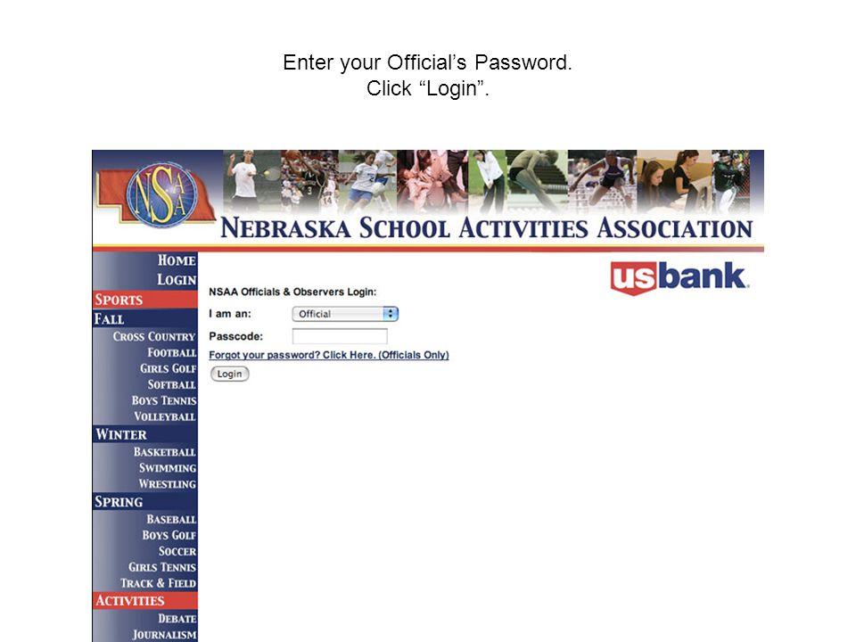 "Enter your Official's Password. Click ""Login""."