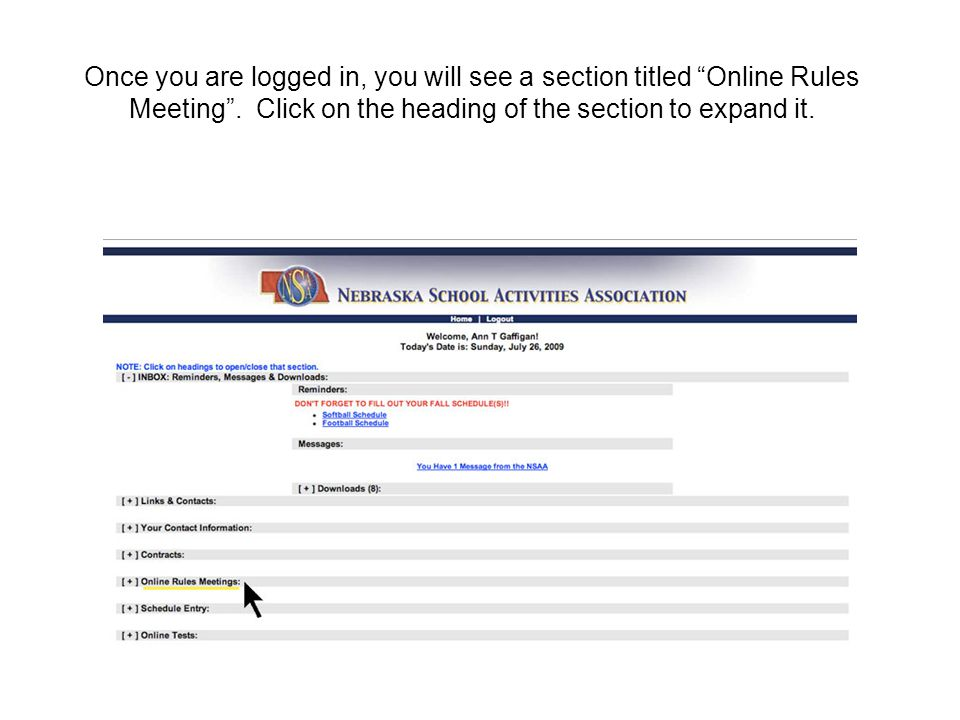 Once you are logged in, you will see a section titled Online Rules Meeting .