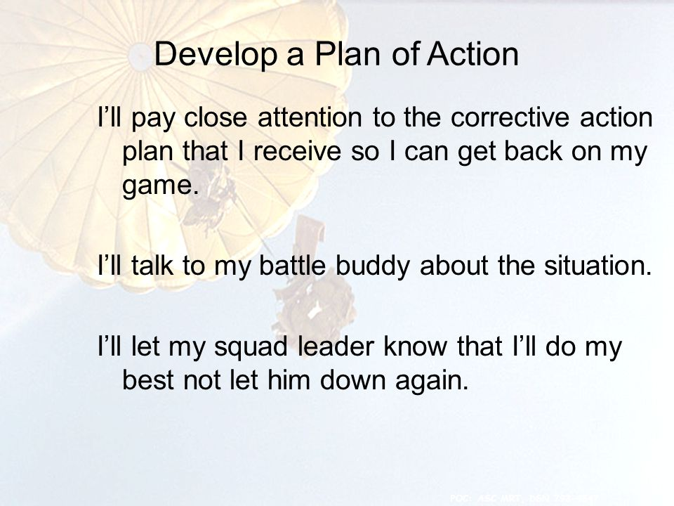 Develop a Plan of Action 25 I'll pay close attention to the corrective action plan that I receive so I can get back on my game.