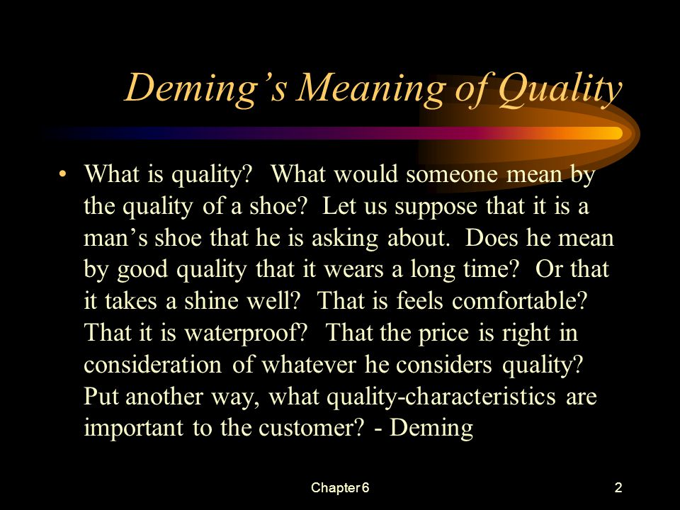 Chapter 61 Exploring the Meaning of Quality Chapter 6 Achieving Quality Through Continual Improvement Claude W.