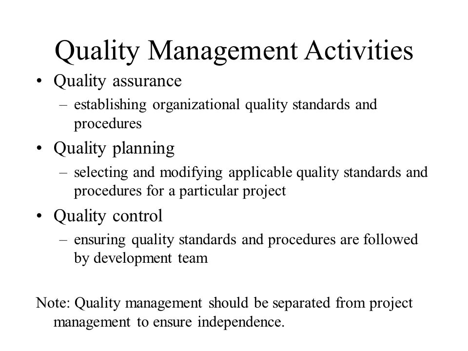 ISO 9000 International set of standards for quality management Quality standards and procedures must be documented in an organizational quality manual An external body is often used to certify that the quality manual conforms to ISO 9000 standards Many customers are demanding that suppliers are ISO 9000 certified