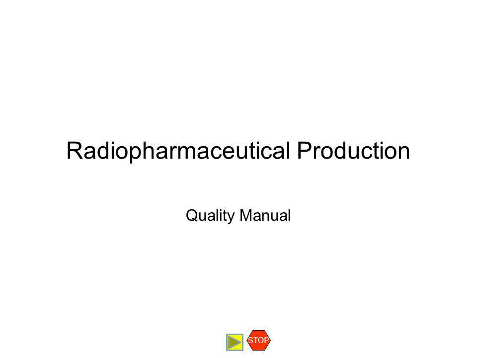 Radiopharmaceutical Production Quality Manual Contents Purpose of the Quality Manual Contents of the Quality Manual Relationship of the Quality Manual to the Validation Master Plan Examples of Quality Manuals STOP Relationship of the Quality Manual to the Validation Master Plan Quality Manual: The quality manual is a document that a facility writes to explain which portions of which regulations are applicable to the facility and which documents the policies, procedures, responsibilities, and documentation, that must be in place for the facility to comply with these regulatory responsibilities Validation Master Plan: The Validation Master Plan is a summary plan which communicates management's expectations and commitments to be followed for the sites validation program including the responsibilities and is therefore a key document at a site.