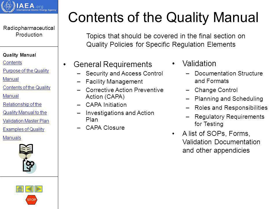 Radiopharmaceutical Production Quality Manual Contents Purpose of the Quality Manual Contents of the Quality Manual Relationship of the Quality Manual