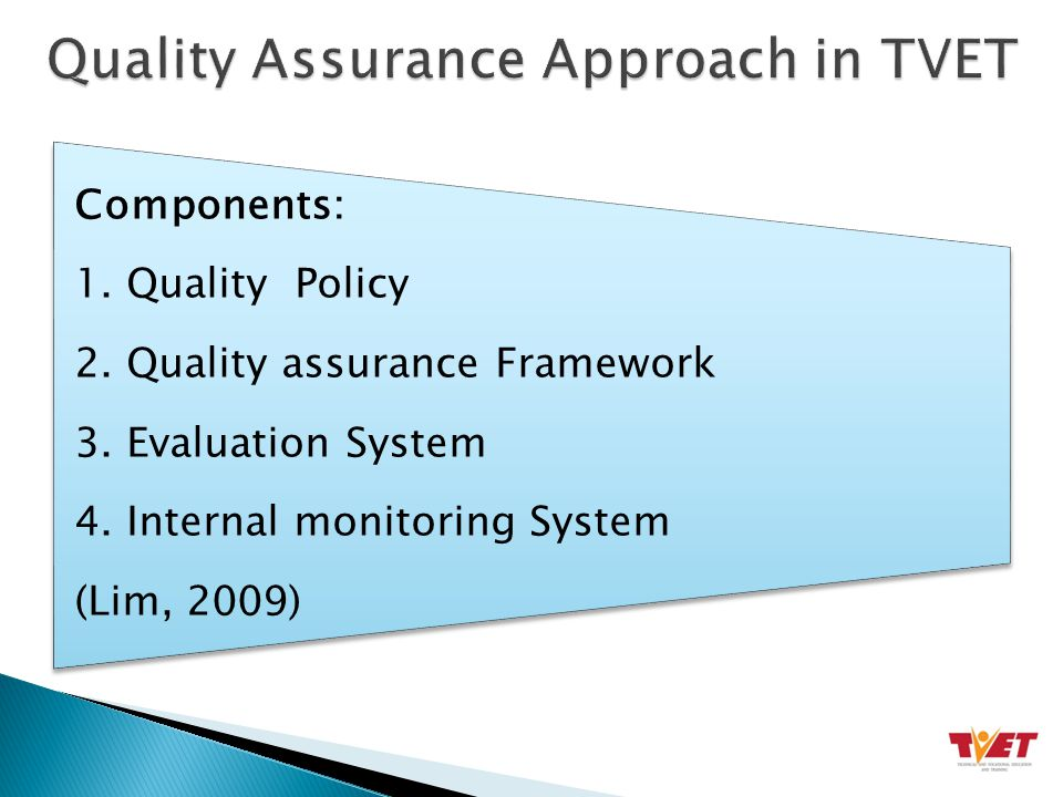 Components: 1. Quality Policy 2. Quality assurance Framework 3.