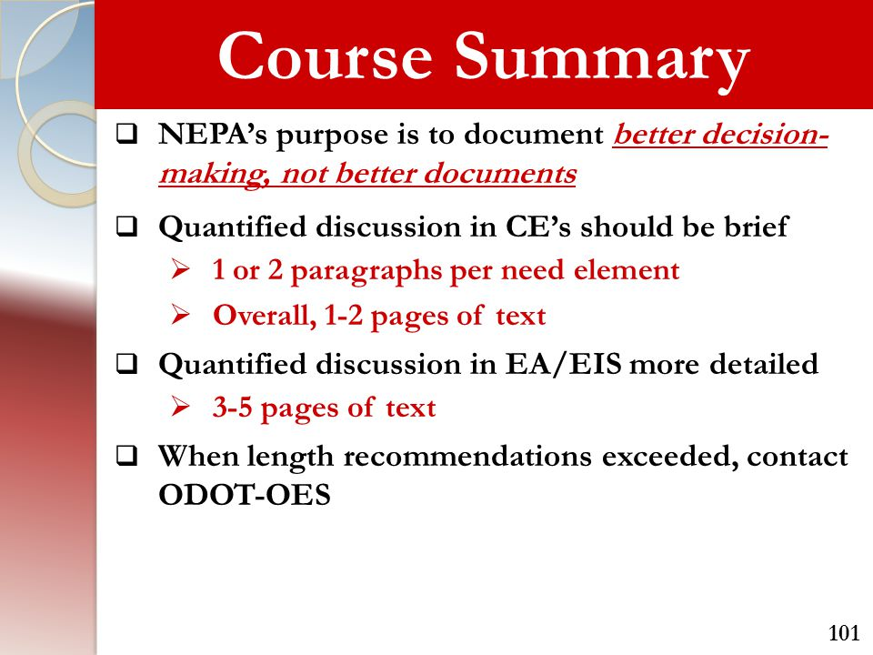 Course Summary  NEPA's purpose is to document better decision- making, not better documents  Quantified discussion in CE's should be brief  1 or 2