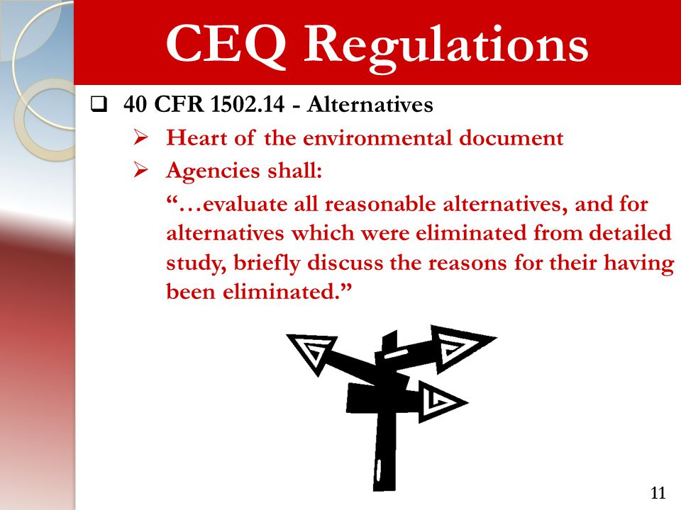 "CEQ Regulations  40 CFR 1502.14 - Alternatives  Heart of the environmental document  Agencies shall: ""…evaluate all reasonable alternatives, and fo"