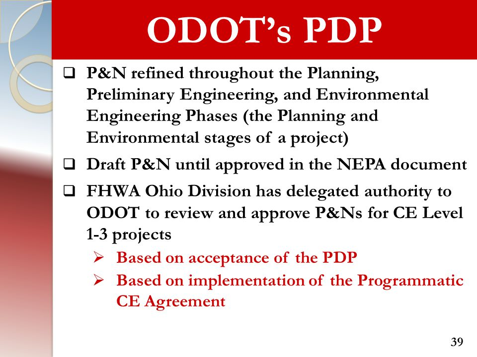 ODOT's PDP  P&N refined throughout the Planning, Preliminary Engineering, and Environmental Engineering Phases (the Planning and Environmental stages